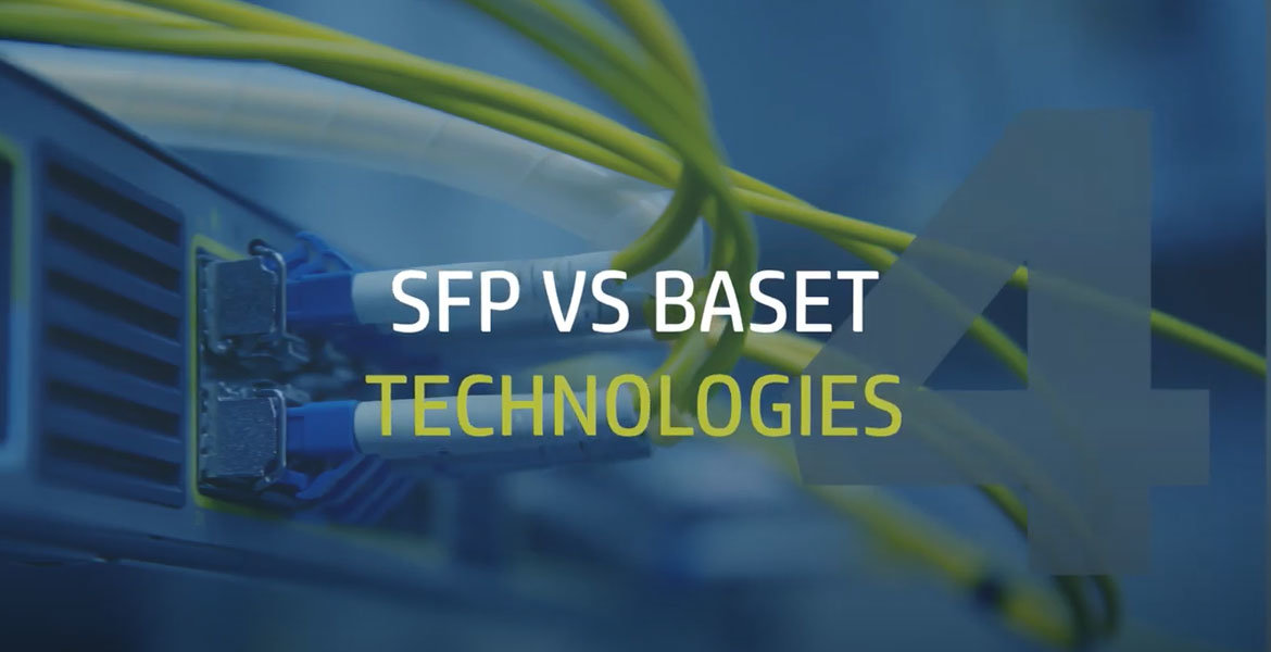 SFP Vs BaseT Technologies